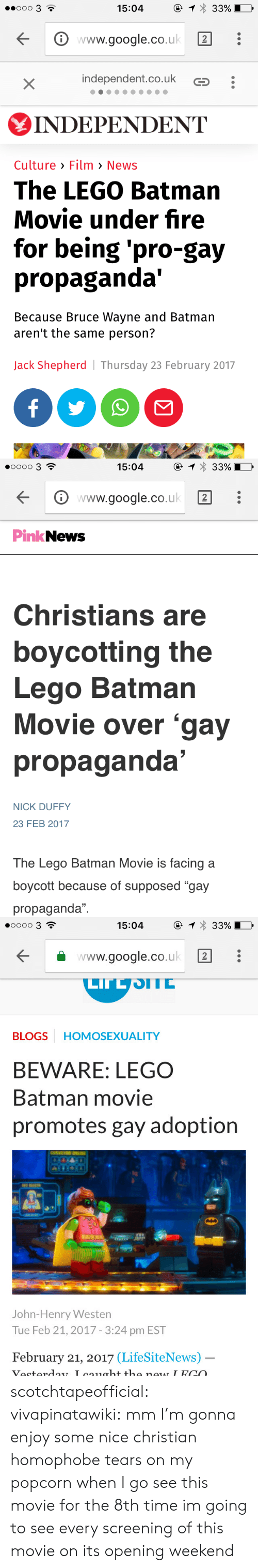 """lego batman: 1 33%  ooo 3 ?  15:04  www.google.co.uk  independent.co.uk  X  INDEPΕNDENT  Culture Film > News  The LEGO Batman  Movie under fire  for being 'pro-gay  propaganda'  Because Bruce Wayne and Batman  aren't the same person?  Jack Shepherd