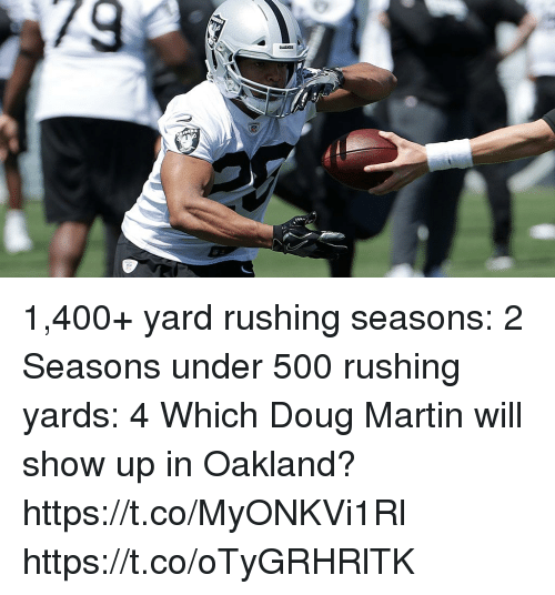 Doug, Martin, and Memes: 1,400+ yard rushing seasons: 2 Seasons under 500 rushing yards: 4  Which Doug Martin will show up in Oakland? https://t.co/MyONKVi1Rl https://t.co/oTyGRHRlTK