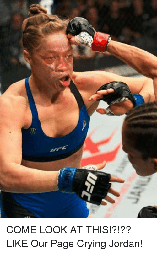 Crying, Ufc, and Jordan: 1/n  a  UFC COME LOOK AT THIS!?!??  LIKE Our Page Crying Jordan!