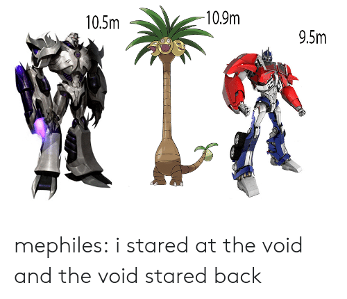 void: 10.9m  10.5m  9.5m mephiles: i stared at the void and the void stared back