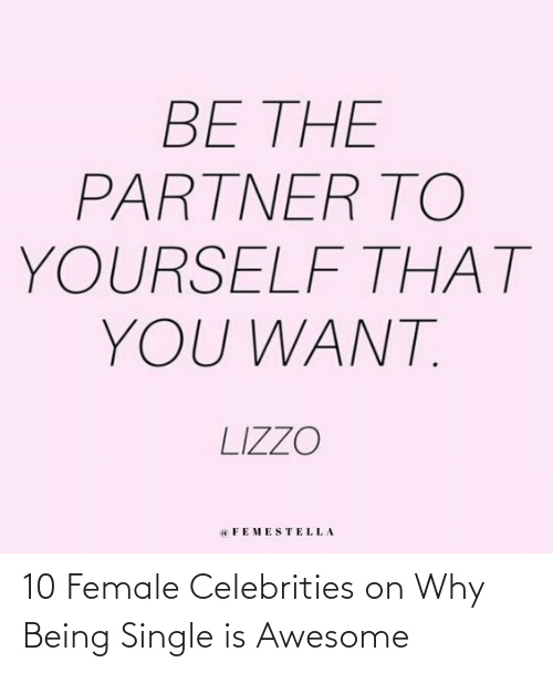 Awesome: 10 Female Celebrities on Why Being Single is Awesome