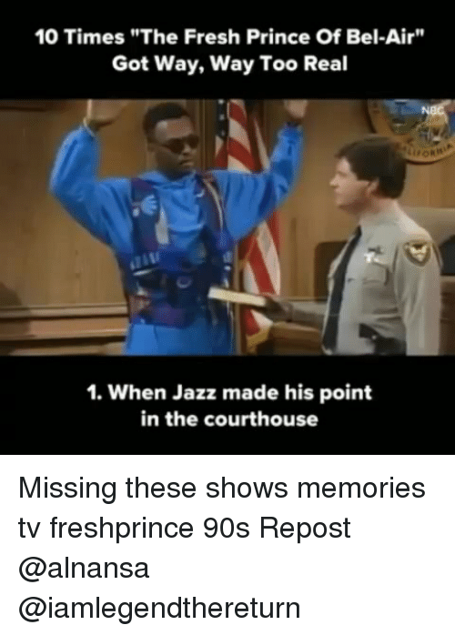 "Fresh, Fresh Prince of Bel-Air, and Memes: 10 Times""The Fresh Prince Of Bel-Air""  Got Way, Way Too Real  1. When Jazz made his point  in the courthouse Missing these shows memories tv freshprince 90s Repost @alnansa @iamlegendthereturn"