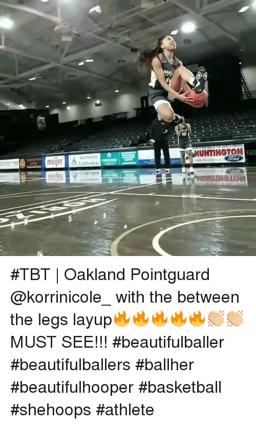 Basketball, Tbt, and Between the Legs: 10  UNTINGTON  nittenton  LON #TBT | Oakland Pointguard @korrinicole_ with the between the legs layup🔥🔥🔥🔥🔥👏🏼👏🏼 MUST SEE!!! #beautifulballer #beautifulballers #ballher #beautifulhooper #basketball #shehoops #athlete