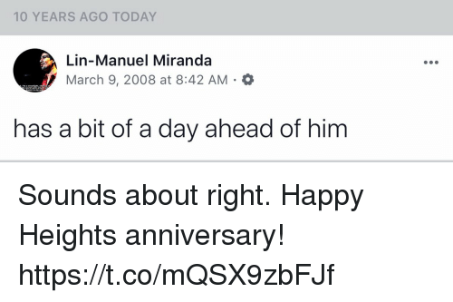 Memes, Happy, and Today: 10 YEARS AGO TODAY  Lin-Manuel Miranda  March 9, 2008 at 8:42 AM .  has a bit of a day ahead of him Sounds about right.  Happy Heights anniversary! https://t.co/mQSX9zbFJf
