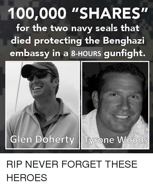 """tyrone: 100,000 """"SHARES""""  for the two navy seals that  died protecting the Benghazi  embassy in a 8-HOURS gunfight.  Glen Doherty Tyrone Woods RIP NEVER FORGET THESE HEROES"""