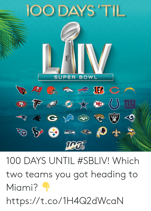 Jets: 100 DAYS 'TIL  LAIV  SUPER BOWL  nu  RAIDERS  NEW YORK  JETS  Steelers  NFL  (29 100 DAYS UNTIL #SBLIV!  Which two teams you got heading to Miami? 👇 https://t.co/1H4Q2dWcaN