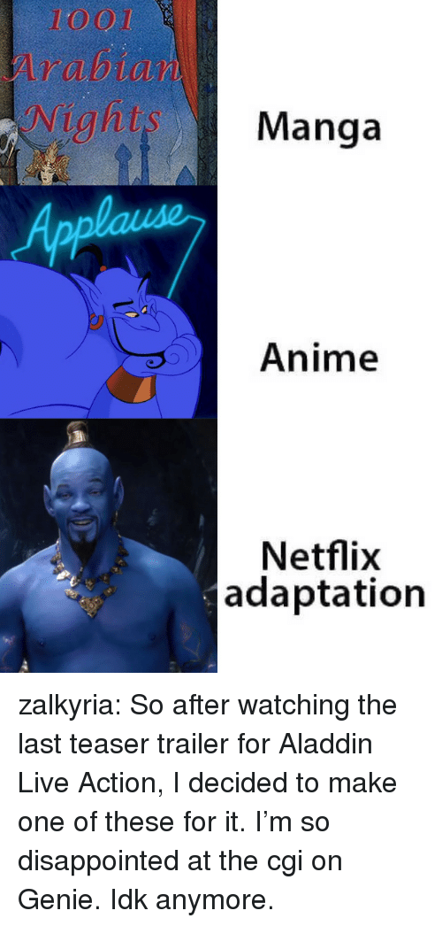 Aladdin: 1001  Manga  Anime  Netflix  adaptation zalkyria: So after watching the last teaser trailer for Aladdin Live Action, I decided to make one of these for it. I'm so disappointed at the cgi on Genie. Idk anymore.