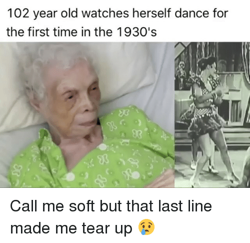 Teared Up: 102 year old watches herself dance for  the first time in the 1930's Call me soft but that last line made me tear up 😢