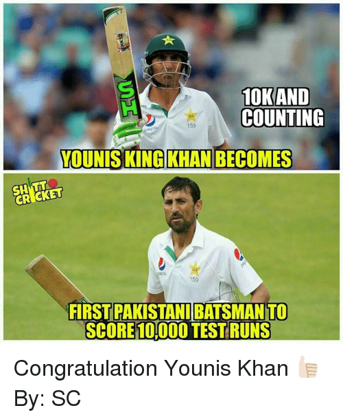 congratulation: 10KAND  COUNTING  YOUNIS KING KHAN BECOMES  FIRST PAKISTANI BATSMANTO  SCORE 1OOOOTESTRUNS Congratulation Younis Khan 👍🏻 By: SC