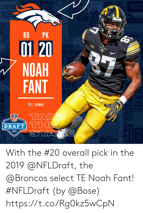 Ash, Memes, and Nfl: 10WA  RD PK  01 20  NOAH  FANT  TE IOWA  19  NFL  DRAFT  2019  20  ASH With the #20 overall pick in the 2019 @NFLDraft, the @Broncos select TE Noah Fant! #NFLDraft (by @Bose) https://t.co/Rg0kz5wCpN