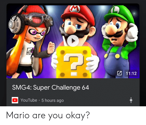 1112 Smg4 Super Challenge 64 Dyoutube 5 Hours Ago Mario Are