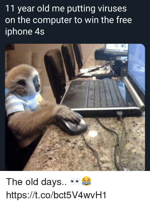 Iphone 4s: 11 year old me putting viruses  on the computer to win the free  iphone 4s The old days.. 👀😂 https://t.co/bct5V4wvH1
