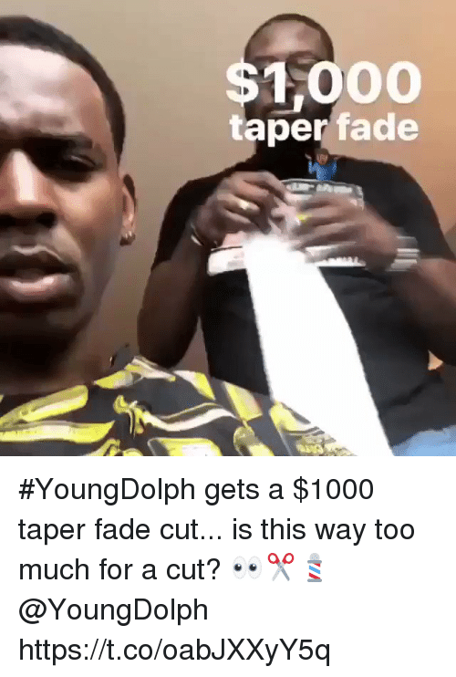 Too Much, For, and Taper: $11000  taper fade #YoungDolph gets a $1000 taper fade cut... is this way too much for a cut? 👀✂️💈 @YoungDolph https://t.co/oabJXXyY5q