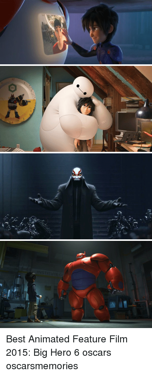 best animes: 12  6   INSTITUTE O Best Animated Feature Film 2015: Big Hero 6 oscars oscarsmemories