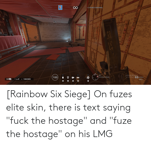 """Activate Windows: 12 ENEMIES REMAINING  Activate Windows  Go to Settings to 63/272""""s  2F  2  Initiation Room  6P41  100  Hosts  6  1 ms ill  v: 13820966  Fudd  109 FPS  HostAcE  HostAGe  Fuze Te  HOSTAGE  Fuze TH  甘泉京   [Rainbow Six Siege] On fuzes elite skin, there is text saying """"fuck the hostage"""" and """"fuze the hostage"""" on his LMG"""