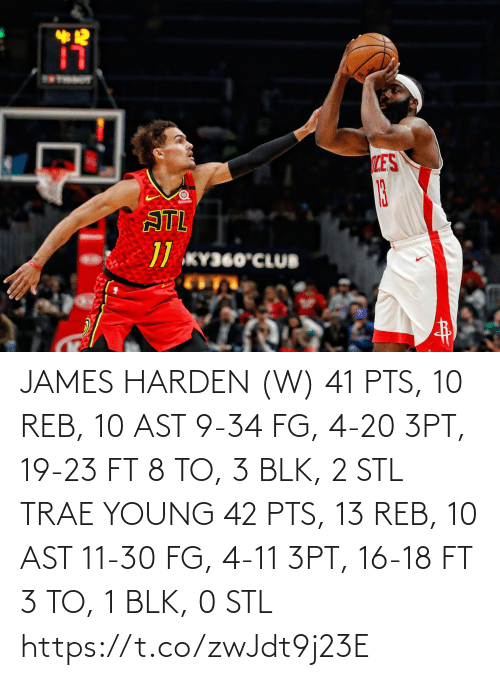 James Harden: 12  LES  13  ATL  // KY360°CLUB JAMES HARDEN (W) 41 PTS, 10 REB, 10 AST 9-34 FG, 4-20 3PT, 19-23 FT 8 TO, 3 BLK, 2 STL  TRAE YOUNG 42 PTS, 13 REB, 10 AST 11-30 FG, 4-11 3PT, 16-18 FT 3 TO, 1 BLK, 0 STL https://t.co/zwJdt9j23E
