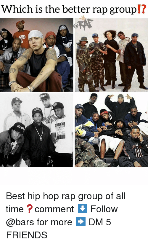 Friends, Memes, and Rap: 12  Which is the better rap group!? Best hip hop rap group of all time❓comment ⬇️ Follow @bars for more ➡️ DM 5 FRIENDS
