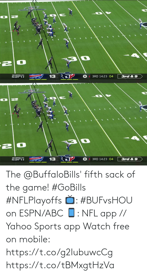 The Game: 13  3rd & 9  BRD 14:23 04   ?  13  3rd &9  BRD 14:23 04 The @BuffaloBills' fifth sack of the game! #GoBills #NFLPlayoffs  📺: #BUFvsHOU on ESPN/ABC 📱: NFL app // Yahoo Sports app Watch free on mobile: https://t.co/g2IubuwcCg https://t.co/tBMxgtHzVa