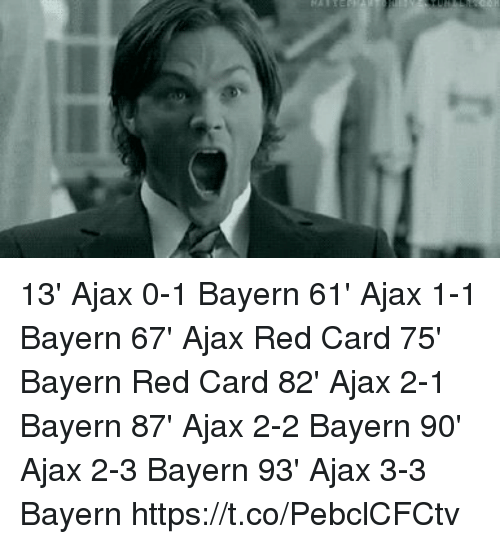 Memes, Bayern, and 🤖: 13' Ajax 0-1 Bayern 61' Ajax 1-1 Bayern 67' Ajax Red Card 75' Bayern Red Card 82' Ajax 2-1 Bayern 87' Ajax 2-2 Bayern 90' Ajax 2-3 Bayern 93' Ajax 3-3 Bayern  https://t.co/PebclCFCtv