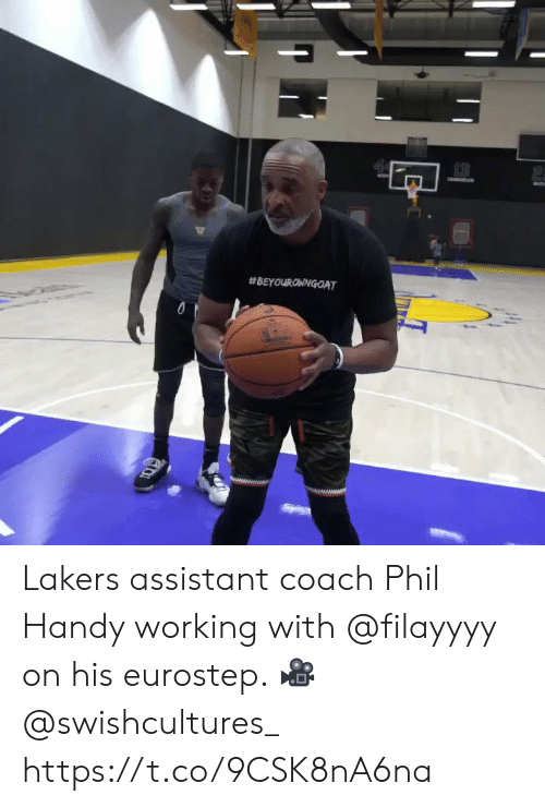 Phil: 13  Lakers assistant coach Phil Handy working with @filayyyy on his eurostep.   ? @swishcultures_    https://t.co/9CSK8nA6na