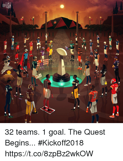 Memes, Goal, and Quest: 13  Il  24 32 teams. 1 goal.  The Quest Begins... #Kickoff2018 https://t.co/8zpBz2wkOW