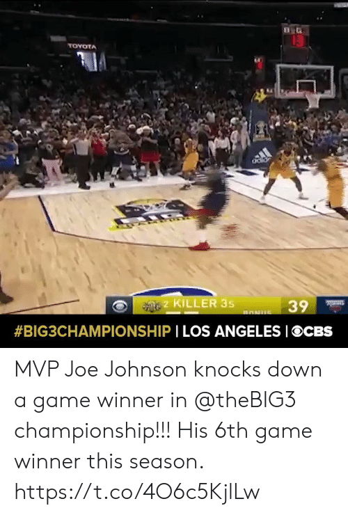 Game Winner: 13  TOYOTA  2 KILLER 3s  39  BONUS  #BIG3CHAMPIONSHIP I LOS ANGELES IOCBS MVP Joe Johnson knocks down a game winner in @theBIG3 championship!!!   His 6th game winner this season.    https://t.co/4O6c5KjlLw