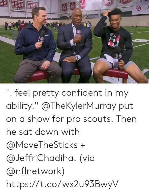 "Memes, Nfl, and Pro: 1346 1947  1950 1951  54 155  20 06  2002.  Eodd  NFL  PLN ""I feel pretty confident in my ability.""  @TheKylerMurray put on a show for pro scouts. Then he sat down with @MoveTheSticks + @JeffriChadiha. (via @nflnetwork) https://t.co/wx2u93BwyV"