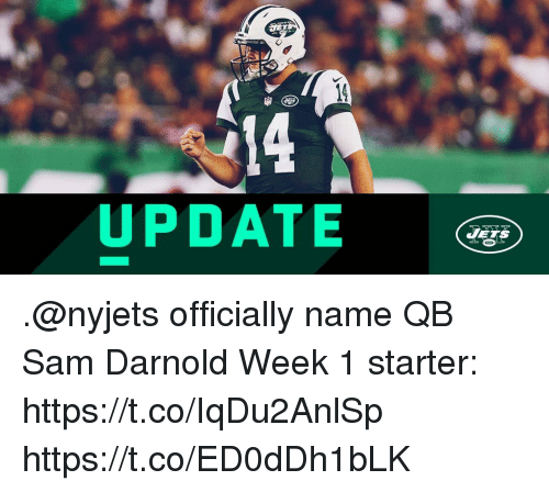 nyjets: 14  UPDATE  JETS .@nyjets officially name QB Sam Darnold Week 1 starter: https://t.co/IqDu2AnlSp https://t.co/ED0dDh1bLK