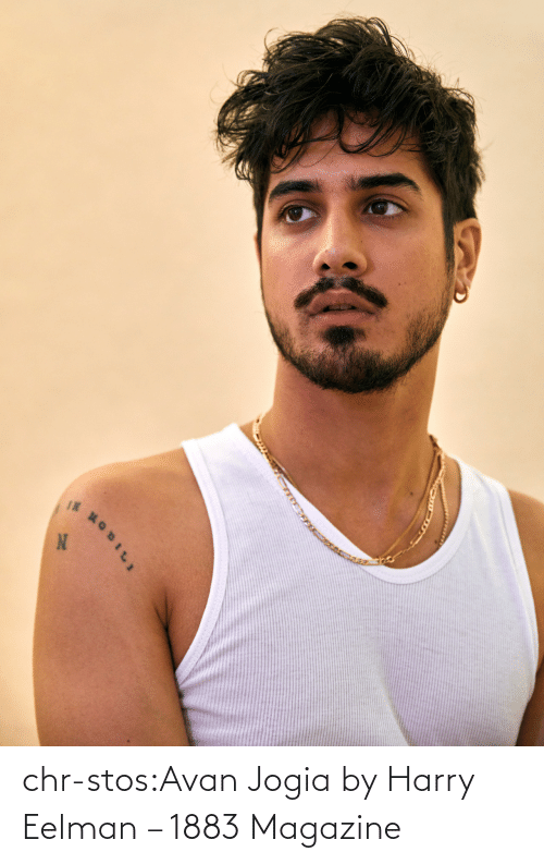 Umblr: 14OBILI  IN chr-stos:Avan Jogia by Harry Eelman – 1883 Magazine