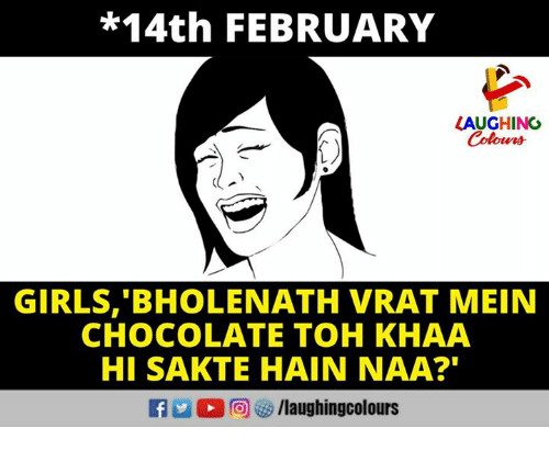 "Girls, Chocolate, and Indianpeoplefacebook: *14th FEBRUARY  LAUGHINO  Colours  GIRLS, 'BHOLENATH VRAT MEIN  CHOCOLATE TOH KHAA  HI SAKTE HAIN NAA?""  fg /laughingcolours"