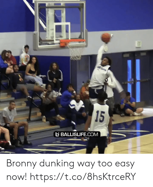 Too Easy: 15  G BALLISLIFE.COM Bronny dunking way too easy now! https://t.co/8hsKtrceRY