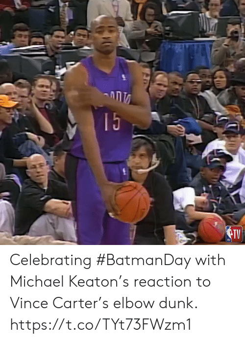 Carter: 15  TV Celebrating #BatmanDay with Michael Keaton's reaction to Vince Carter's elbow dunk.  https://t.co/TYt73FWzm1