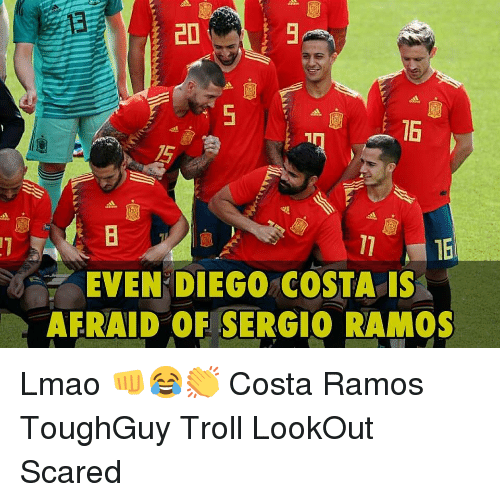 Diego Costa, Lmao, and Memes: 16  EVEN DIEGO COSTA IS  AFRAID OF SERGIO RAMOS Lmao 👊😂👏 Costa Ramos ToughGuy Troll LookOut Scared