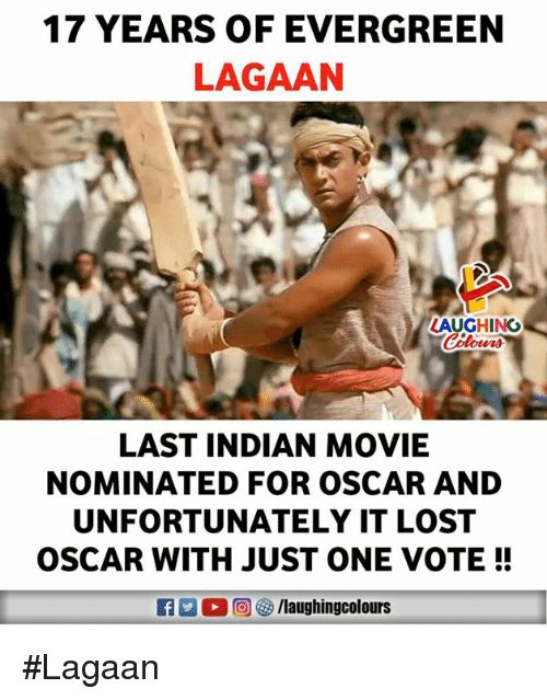 Lost, Movie, and Indian: 17 YEARS OF EVERGREEN  LAGAAN  LAUGHING  LAST INDIAN MOVIE  NOMINATED FOR OSCAR AND  UNFORTUNATELY IT LOST  OSCAR WITH JUST ONE VOTE!! #Lagaan