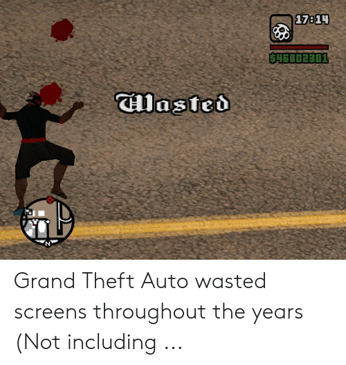 Wasted Gta: 17814  S46802301  Wasted  IN