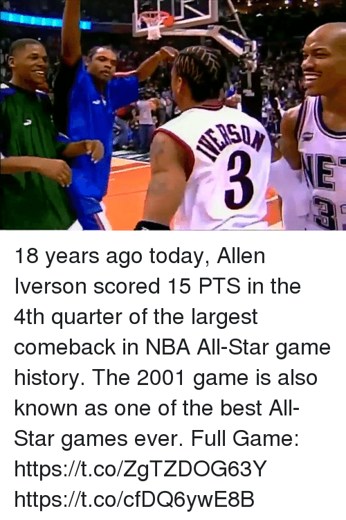 NBA All-Star Game: 18 years ago today, Allen Iverson scored 15 PTS in the 4th quarter of the largest comeback in NBA All-Star game history. The 2001 game is also known as one of the best All-Star games ever.   Full Game: https://t.co/ZgTZDOG63Y https://t.co/cfDQ6ywE8B