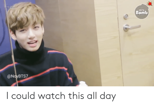 Watch, Bts, and Day: 19  BTS  Bomb  @NoyBTS7 I could watch this all day