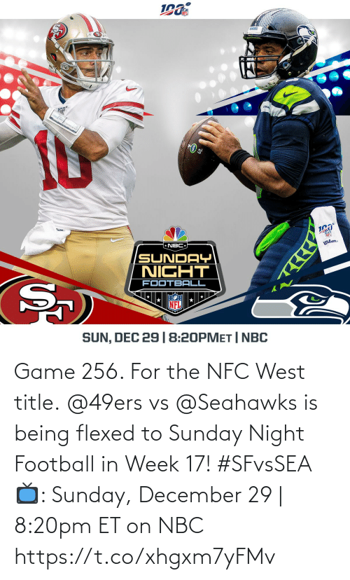 Seahawks: 190  AHA  ron  NFL  * NBC  Wilon.  SUNDAY  NIGHT  FOOTBALL  NFL  SUN, DEC 29 |8:20PMET | NBC Game 256. For the NFC West title.  @49ers vs @Seahawks is being flexed to Sunday Night Football in Week 17! #SFvsSEA  📺: Sunday, December 29 | 8:20pm ET on NBC https://t.co/xhgxm7yFMv