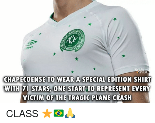 Memes, Plane Crash, and Stars: 1973  RENA  CHAPECOENSE TO WEAR A SPECIAL EDITION SHIRT  WITH 71 STARS,ONE START TO REPRESENT EVERY  VICTIM OF THE TRAGIC PLANE CRASH CLASS ⭐️🇧🇷🙏