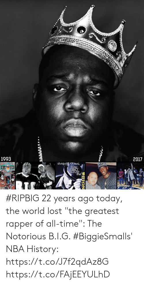"""notorious: 1993  2017  shAquillE OneAL  2 #RIPBIG 22 years ago today, the world lost """"the greatest rapper of all-time"""": The Notorious B.I.G.    #BiggieSmalls' NBA History: https://t.co/J7f2qdAz8G https://t.co/FAjEEYULhD"""