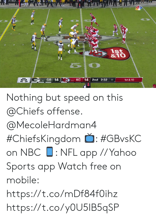 offense: 1st  &10  GB 14  14  2nd 2:32  6-1  5-2 KC  :11  1st & 10 Nothing but speed on this @Chiefs offense. @MecoleHardman4 #ChiefsKingdom  📺: #GBvsKC on NBC 📱: NFL app // Yahoo Sports app Watch free on mobile: https://t.co/mDf84f0ihz https://t.co/y0U5IB5qSP