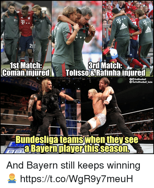 Memes, Match, and Bayern: 1st Match  Coman injuredTolisso& ed  OOTrollFootball  TheTrollFootball Insta  9  Bundesliga teamswhen they see  aBayero player thisseason. And Bayern still keeps winning 🤷‍♂️ https://t.co/WgR9y7meuH