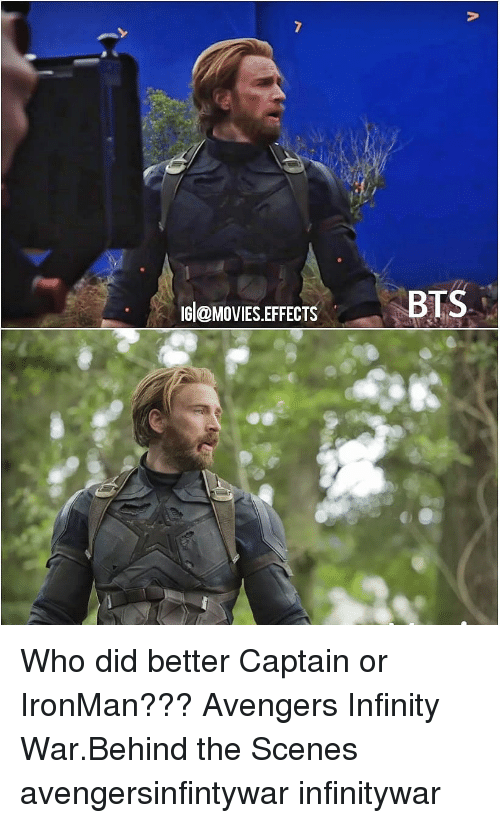 Memes, Movies, and Avengers: 2  IG@MOVIES.EFFECTS  BTS Who did better Captain or IronMan??? Avengers Infinity War.Behind the Scenes avengersinfintywar infinitywar