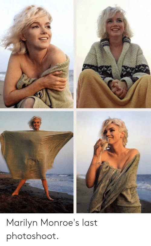 Marilyn, Photoshoot, and Last: 2 Marilyn Monroe's last photoshoot.
