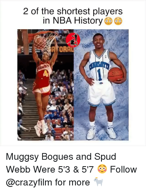 spud webb: 2 of the shortest players  in NBA History  ORA Muggsy Bogues and Spud Webb Were 5'3 & 5'7 😳 Follow @crazyfilm for more 🐐