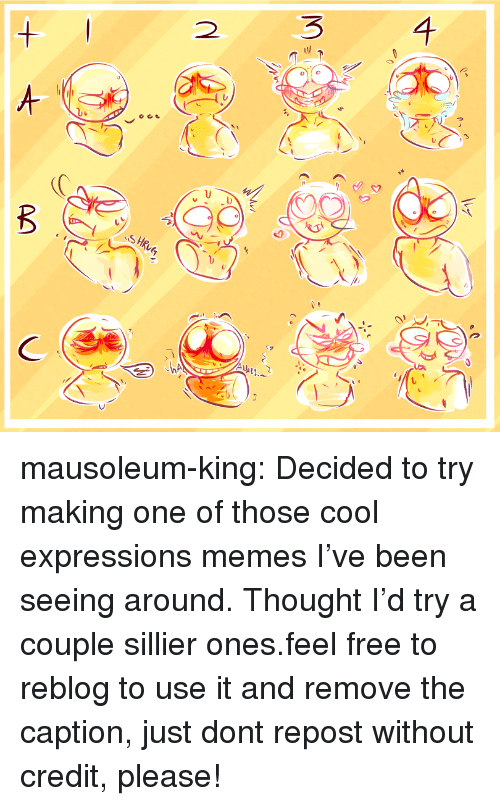 Memes, Target, and Tumblr: 2  SH mausoleum-king:  Decided to try making one of those cool expressions memes I've been seeing around. Thought I'd try a couple sillier ones.feel free to reblog to use it and remove the caption, just dont repost without credit, please!