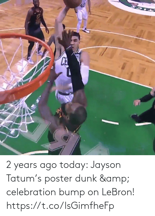 2 years: 2 years ago today: Jayson Tatum's poster dunk & celebration bump on LeBron!    https://t.co/lsGimfheFp