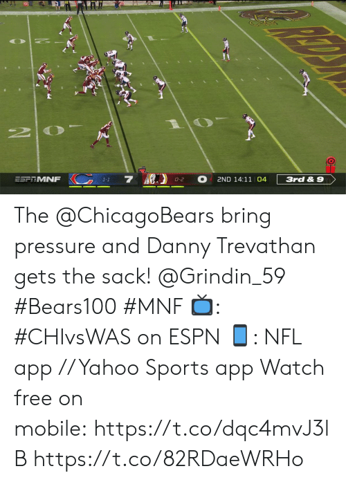 chicagobears: 20  7 )  ESFTMNF  2ND 14:11 04  3rd&9  O-2  1-1 The @ChicagoBears bring pressure and Danny Trevathan gets the sack! @Grindin_59 #Bears100 #MNF  ?: #CHIvsWAS on ESPN ?: NFL app // Yahoo Sports app  Watch free on mobile: https://t.co/dqc4mvJ3lB https://t.co/82RDaeWRHo