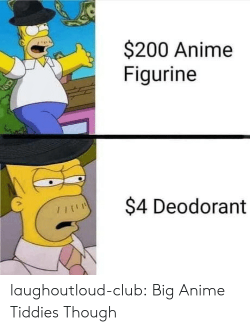 Anime, Club, and Tumblr: $200 Anime  Figurine  $4 Deodorant laughoutloud-club:  Big Anime Tiddies Though