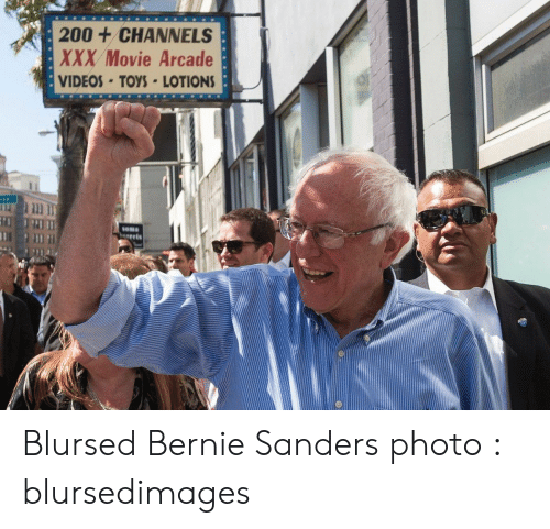 XXX: 200+CHANNELS  XXX Movie Arcade  VIDEOS-TOYS LOTIONS  Soma  gets Blursed Bernie Sanders photo : blursedimages